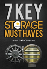 GoldCore: 7 Key Gold Storage Must Haves