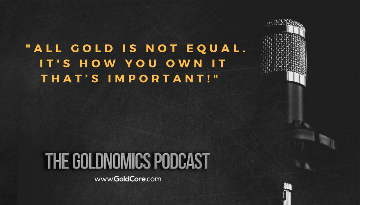 Gold $10,000? Goldnomics Podcast Quotations and Transcript Gold $10,000? Goldnomics Podcast Quotations and Transcript 17