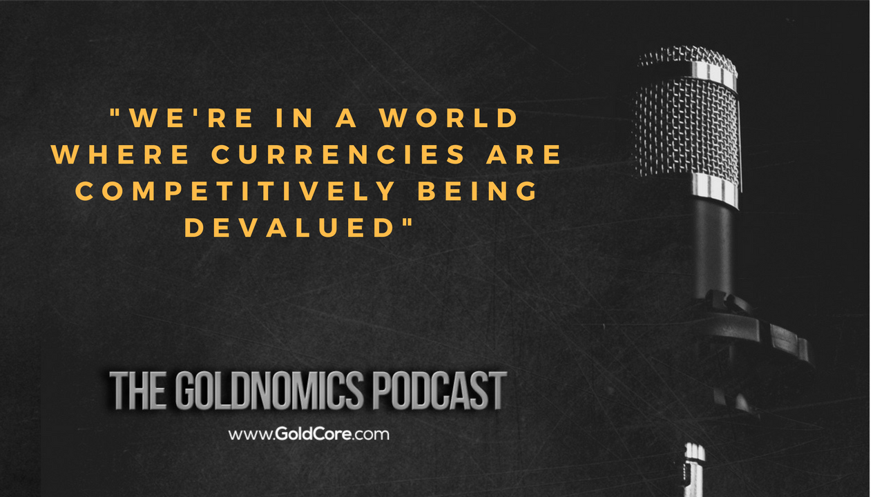 Gold $10,000? Goldnomics Podcast Quotations and Transcript Gold $10,000? Goldnomics Podcast Quotations and Transcript 19