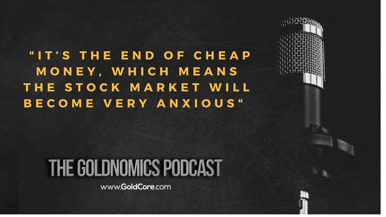 Gold $10,000? Goldnomics Podcast Quotations and Transcript Gold $10,000? Goldnomics Podcast Quotations and Transcript 29