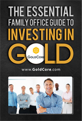 The Essential Family Office Guide to Investing In Gold